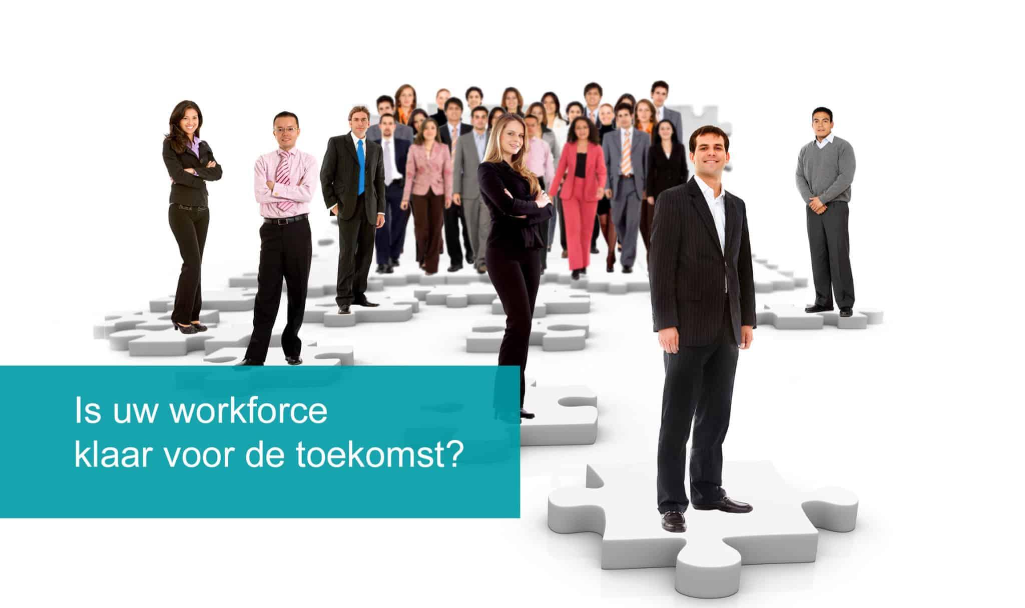 TalentIn BLOG Workforce klaar voor de toekomst